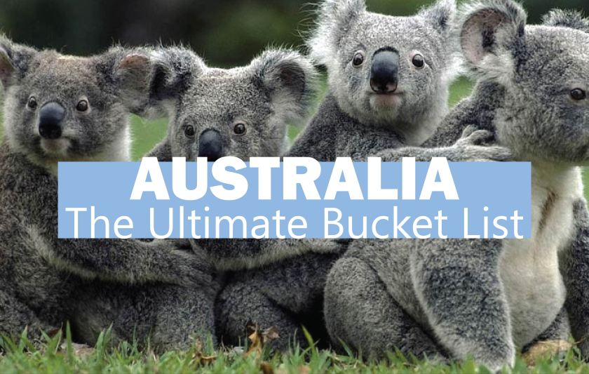 Australia - The Ultimate Bucket List Must Do