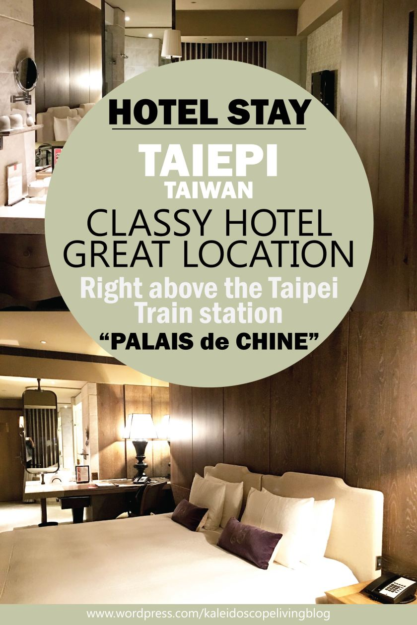 Classy Hotel above Taipei Station Palais de Chine Travel Cover