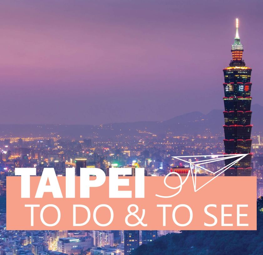 TAIPEI - The Ultimate Travel Bucket List
