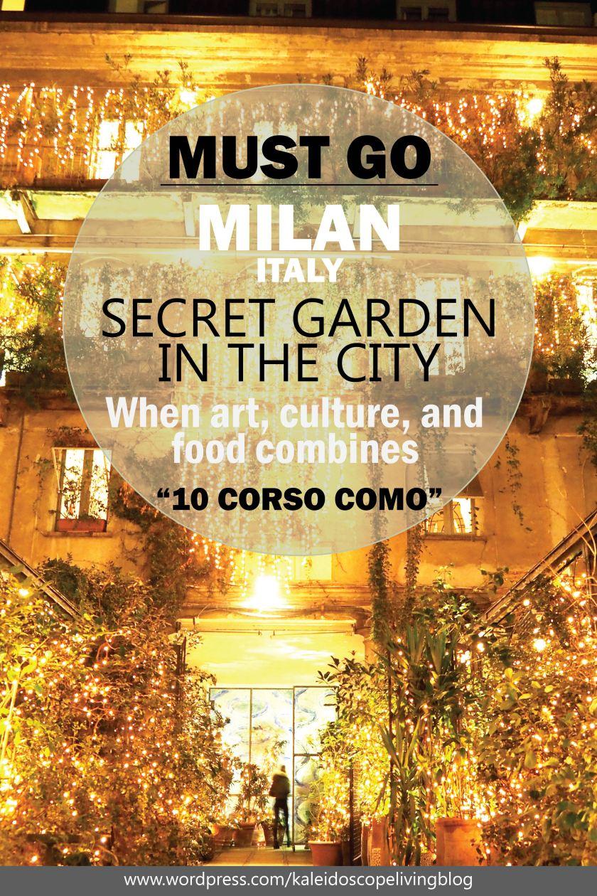 Travel Italy Milan Secret Garden Art Gallery Hotel Restaurant 10 Corso Como 21